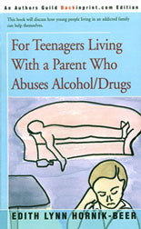 "picture of book ""For Teenagers Living With a Parent Who Abuses Alcohol/Drugs"